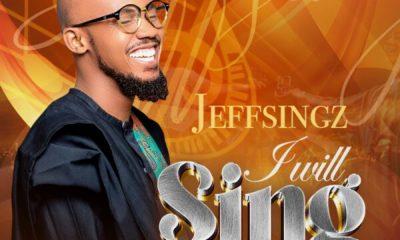 I Will Sing - Jeff Singz