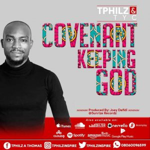 Covenant Keeping God By Tphilz and Tyc