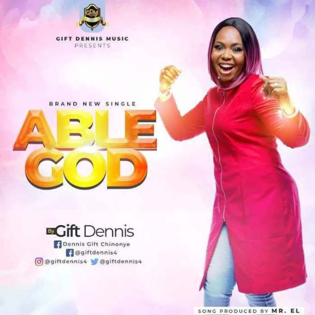 Able God By Gift Dennis