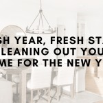 Fresh Year, Fresh Start: Cleaning Out Your Home for the New Year