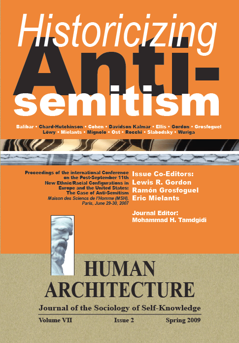 Historicizing Anti-Semitism [Human Architecture: Journal of the Sociology of Self-Knowledge, VII, 2, 2009]