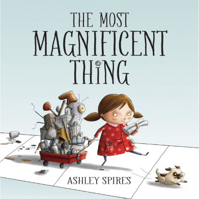 The Most Magnificent Thing Picture Book