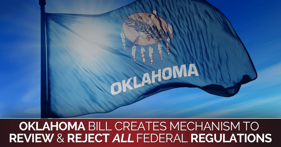 Oklahoma Bill to Review and Reject Federal Regulations Introduced by Nathan Dahm - SB1161