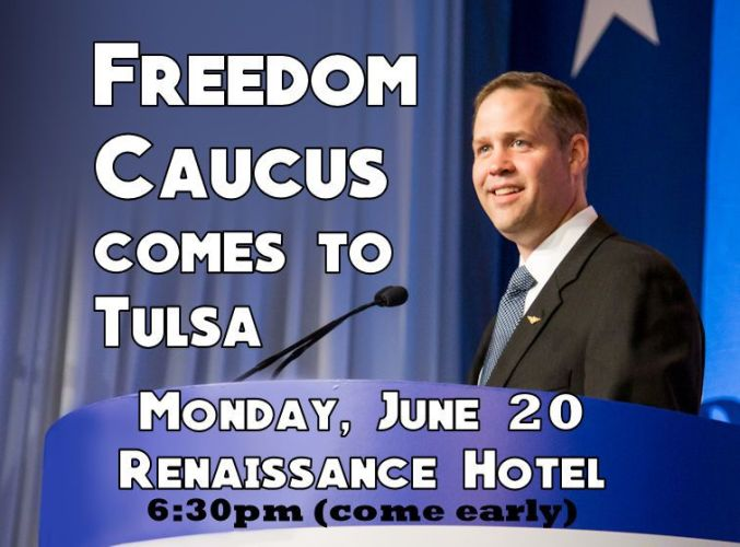 Freedom Caucus Comes To Tulsa This Monday