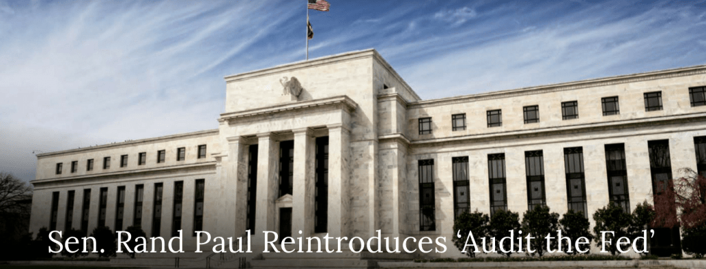 Senator Rand Paul Reintroduces 'Audit the Fed'