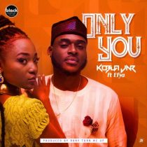 AUDIO+VIDEO: Kobla Jnr ft. Efya – Only You
