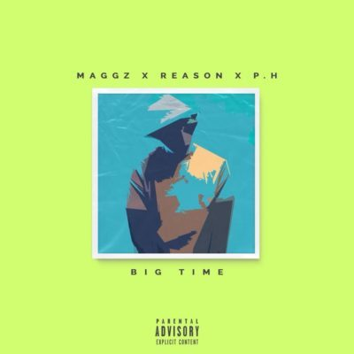 Maggz  ft. Reason & pH – Big Time