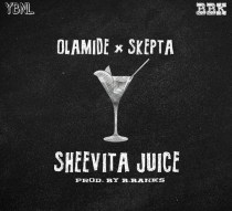Olamide & Skepta – Sheevita Juice