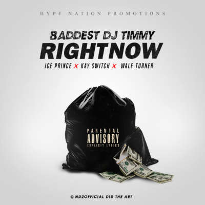 Baddest Dj Timmy ft. Wale Turner, Ice Prince, Kay Switch – Right Now