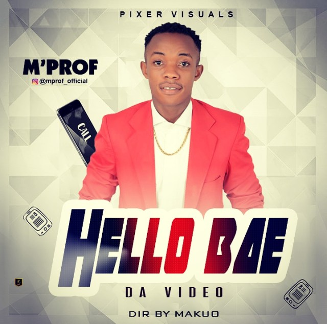 M'Prof - Hello Bae (Official Video)