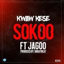 Kwaw Kese ft. Jagoo – Sokoo (Prod By Dr Ray Beats)