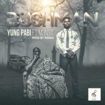 Yung Pabi ft M3nsa – Bush Man (Prod. by M3nsa)