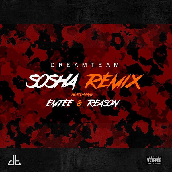 DreamTeam ft. Emtee & Reason – Sosha (Remix)
