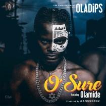 Oladips ft. Olamide – O'Sure