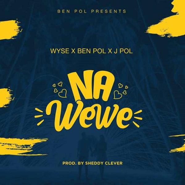 Wyse, Ben Pol & J Pol – Na Wewe