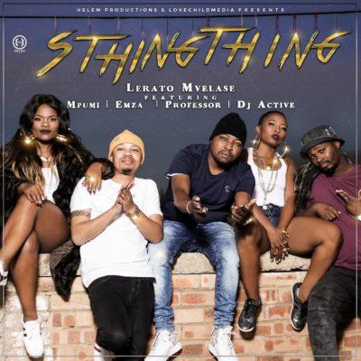 Lerato Mvelase ft. Mpumi, Professor, DJ Active & Emza – Sthingthing
