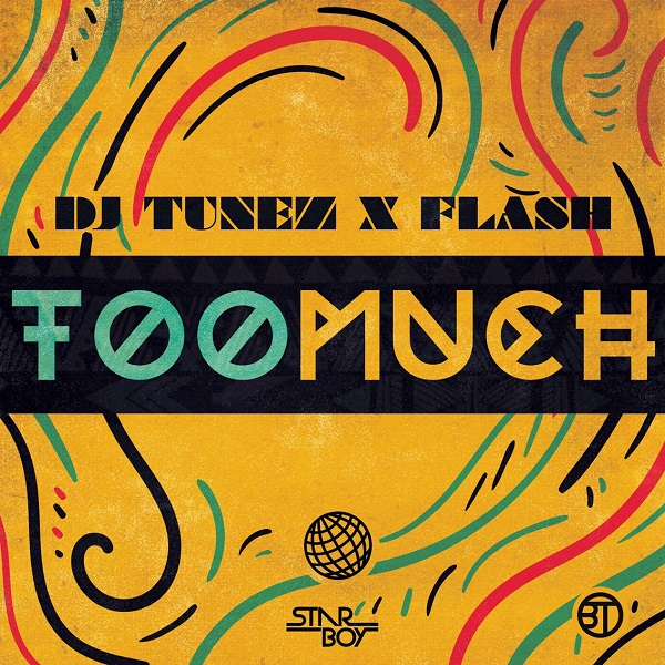 DJ Tunez & Flash – Too Much