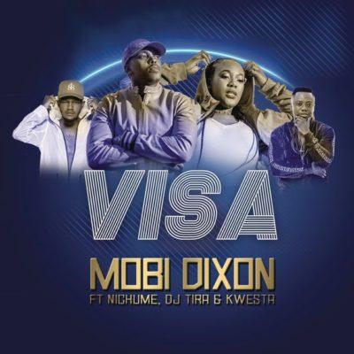 Mobi Dixon ft. DJ Tira, Kwesta & Nichume – Visa