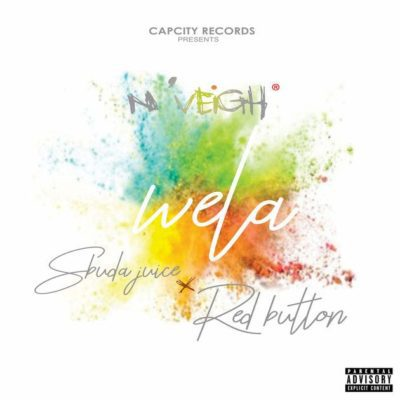 N'Veigh ft. Sbuda Juice & Red Button – Wela
