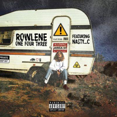 Rowlene ft. Nasty C – 143