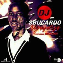 Sbucardo Da DJ ft. Madizah – Ngayenza