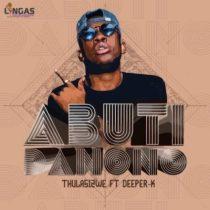 Thulasizwe – Abuti Danono ft. Deeper K