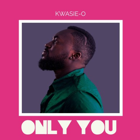 Kwasie-O – Only You