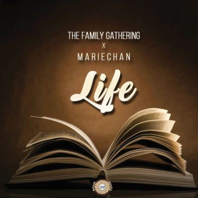 The Family Gathering ft. Mariechan – Life