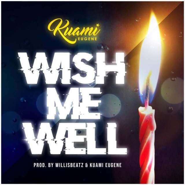Kuami Eugene – Wish Me Well