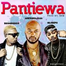 Lord Of Ajasa ft. Reminisce & Oladips – Pantiewa