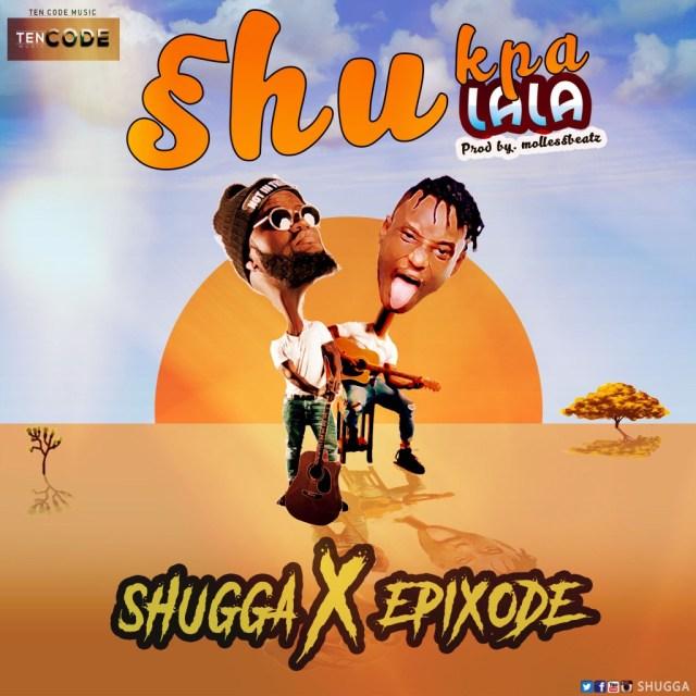 Shugga & Epixode – Shukpalala
