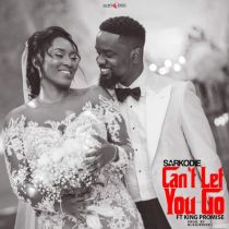 [Music] Sarkodie ft. King Promise – Can't Let Go (Prod. by BlaqJerzee) MP3