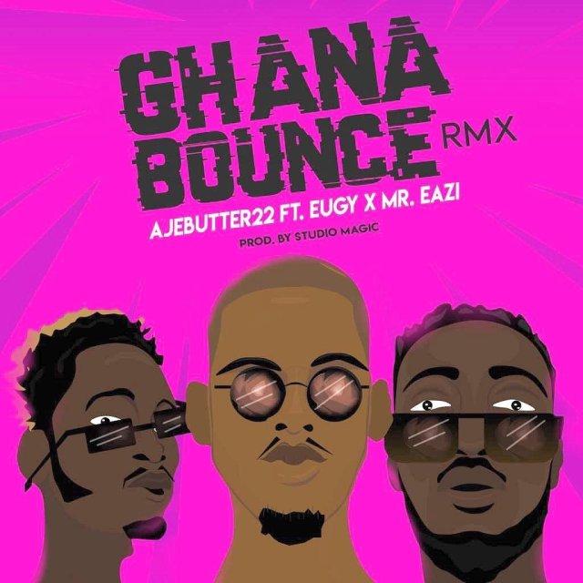 Ajebutter22 ft. Mr. Eazi & Eugy – Ghana Bounce artwork