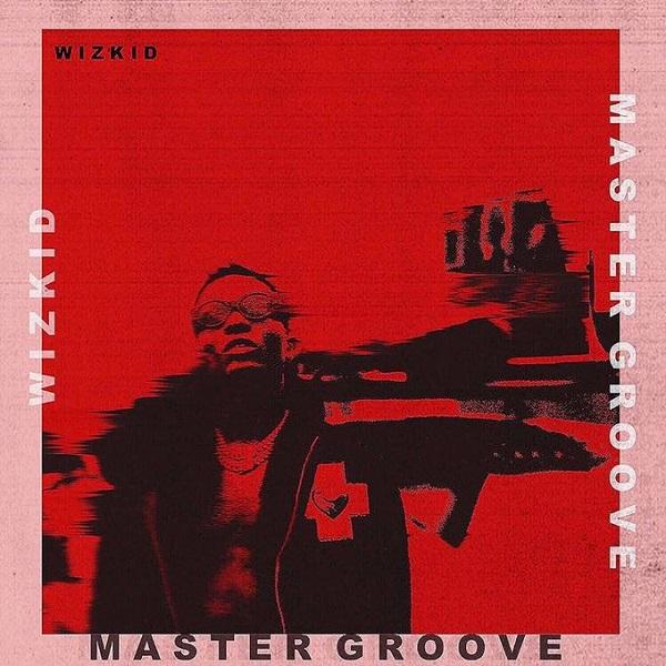 Wizkid – Master Groove Artwork