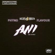 Deejay J Masta ft. Phyno & Flavour – Ani