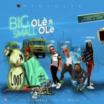Minjin, Zlatan Ibile, Q2 & Genesis Madhouse – Big Ole $ Small Ole