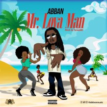 Abban – Mr Lova Man (Prod. by Tunez GH)
