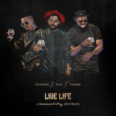 Olamide, Falz & Timaya – Live Life