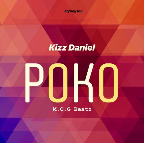Kizz Daniel – Poko (Prod. by MOG Beatz)