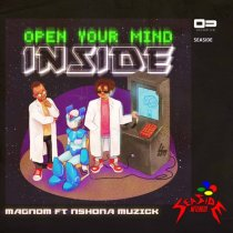 Magnom ft. Nshona Muzick – Open Your Mind Inside (Prod. by Nshona Muzick)