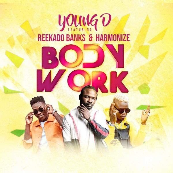 Young D ft. Reekado Banks & Harmonize – Body Work