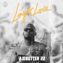 Ajebutter22 - Lagos Love (Prod. By Spax)