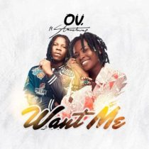 OV ft. Stonebwoy – Want Me (Prod. by StreetBeatz)