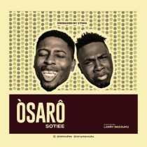 Sotiee ft. Larry Macsuku – Osaro