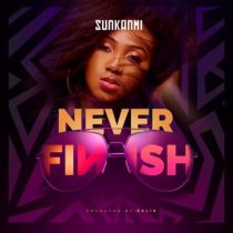 Sunkanmi – Never Finish