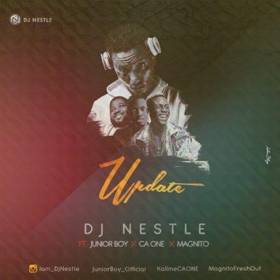 DJ Nestle ft. Junior Boy, CA One & Magnito - Update