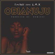 TimiBoi ft. L.A.X – Obianuju