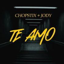 Chopstix ft. Jody – Te Amo