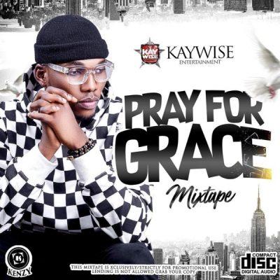[Mixtape] DJ Kaywise – Pray For Grace Mix
