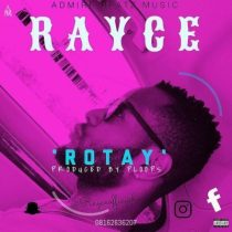 Rayce – Rotay (Prod. By Ploops)
